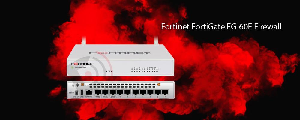 فایروال Fortinet FortiGate FG-60E